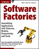 Software Factories: Assembling Applications with Patterns, Models, Frameworks, and Tools(Greenfield, Jack)