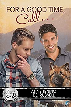 For a Good Time, Call... (Bluewater Bay Book 17) by [Anne Tenino, E.J. Russell]
