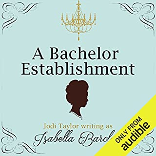 A Bachelor Establishment                   By:                                                                                                                                 Jodi Taylor                               Narrated by:                                                                                                                                 Anna Bentinck                      Length: 7 hrs and 21 mins     1,833 ratings     Overall 4.3