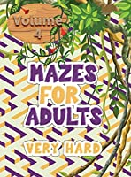 Mazes for adults: Volume 4 with mazes gives you hours of fun, stress relief and relaxation!