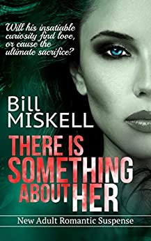 There Is Something About Her by [Bill MISKELL, Paramita Bhattacharjee, Tammy Miskell]