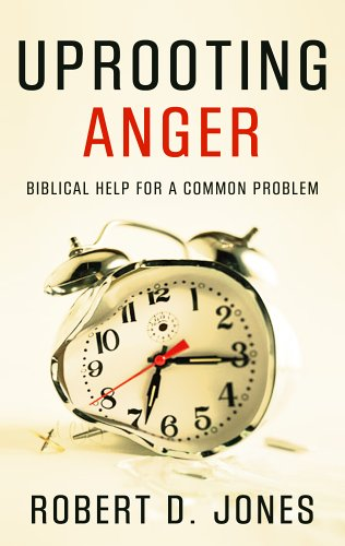 Compare Textbook Prices for Uprooting Anger: Biblical Help for a Common Problem  ISBN 9781596380059 by Robert D. Jones