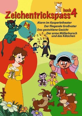 Zeichentrickspass hoch 4: Alarm im Kasperletheater / Der Fliegende Großvater / Das gestohlene Gesicht / Der arme Müllerbursch und das Kätzchen