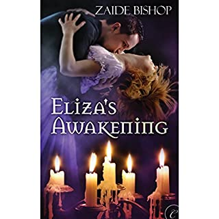 Eliza's Awakening                   By:                                                                                                                                 Zaide Bishop                               Narrated by:                                                                                                                                 Helen Stern                      Length: 1 hr and 39 mins     63 ratings     Overall 3.2