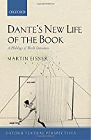 Dante's New Life of the Book: A Philology of World Literature (Oxford Textual Perspectives)