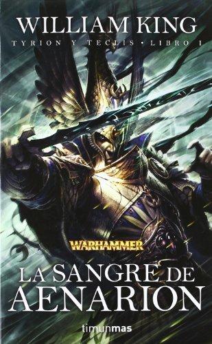 La sangre de Aenarion: Tyrion y Teclis. Libro I (Warhammer Coleccionistas) de King, William (2012) Tapa blanda