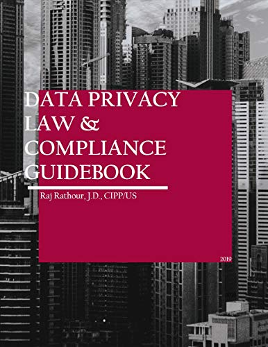 Data Privacy & Compliance Guidebook: GDPR, CCPA, and Data Privacy Principles.: For in-house counsel and compliance departments