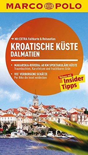 MARCO POLO Reiseführer Kroatische Küste Dalmatien: Reisen mit Insider-Tipps. Mit EXTRA Faltkarte & Reiseatlas