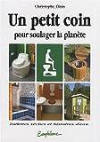 Un petit coin pour soulager la planète - Toilettes sèches et histoires d'eau