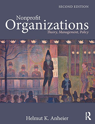 Compare Textbook Prices for Nonprofit Organizations: Theory, Management, Policy 2 Edition ISBN 9780415550475 by Anheier, Helmut K.