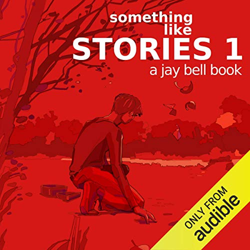 Something Like Stories Audiobook By Jay Bell cover art