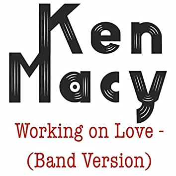 Working on Love (Band Version)