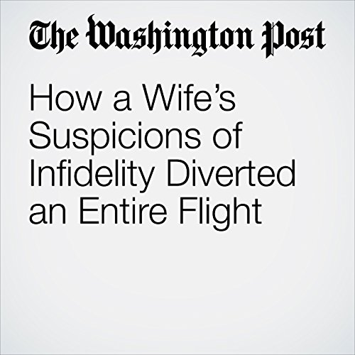 How a Wife's Suspicions of Infidelity Diverted an Entire Flight copertina