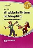 Wir spielen im Rhythmus mit Triangel & Co. Kopiervorlagen, Schnellhefter, mit CD-ROM,...