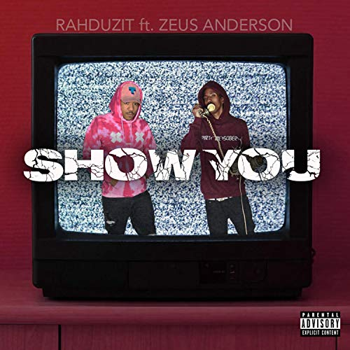 Show You (feat. Zeus Anderson) [Explicit]