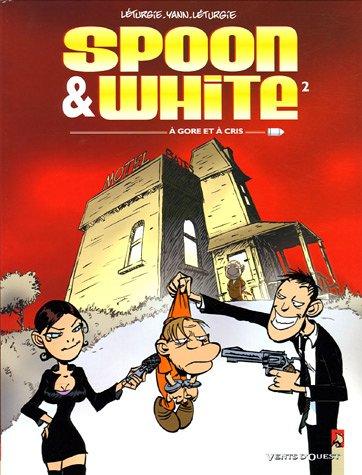 Spoon & White - Tome 02: A gore et a cri