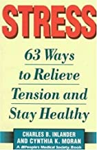 Stress: 63 Ways to Relieve the Tension and Stay Healthy