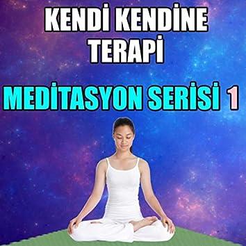 Kendi Kendine Terapi: Meditasyon Serisi 1