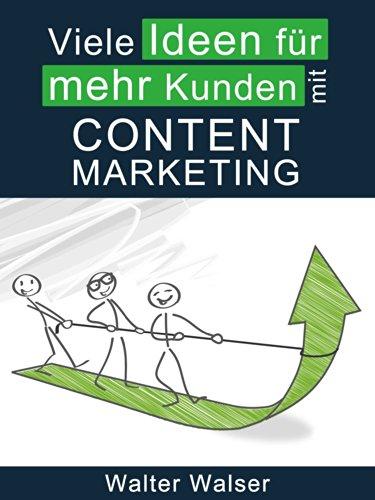 Neue Ideen für mehr Kunden mit Content Marketing (Online-Marketing 1)
