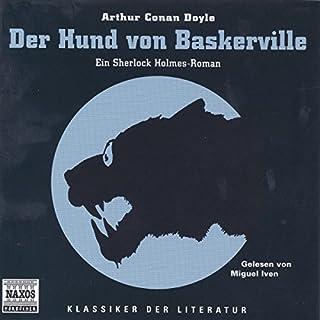 Sherlock Holmes - Der Hund von Baskerville                   Autor:                                                                                                                                 Arthur Conan Doyle                               Sprecher:                                                                                                                                 Miguel Iven                      Spieldauer: 5 Std. und 41 Min.     59 Bewertungen     Gesamt 4,4