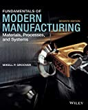 Fundamentals of Modern Manufacturing: Materials, Processes and Systems, Seventh Edition