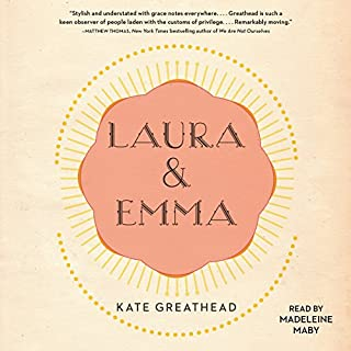 Laura & Emma                   By:                                                                                                                                 Kate Greathead                               Narrated by:                                                                                                                                 Madeleine Maby                      Length: 8 hrs and 24 mins     3 ratings     Overall 1.3
