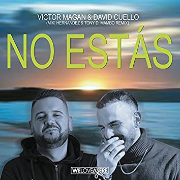 No Estás (Miki Hernandez & Tony D. Mambo Remix)