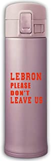 Adhone Lebron Please Don't Leave Us Design Stainless Steel Mug, 16-Ounce Vacuum Cup, Pink