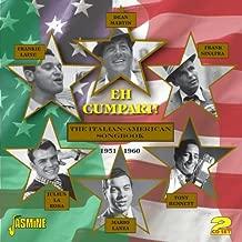 Eh Cumpari! - The Italian-American Songbook 1951-1960 [ORIGINAL RECORDINGS REMASTERED] 2CD SET by Various Artists (2012-02-01)