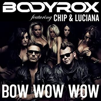 Bow Wow Wow (feat. Chipmunk, Luciana)