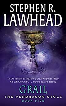 Grail: Book Five of the Pendragon Cycle by [Stephen R. Lawhead]