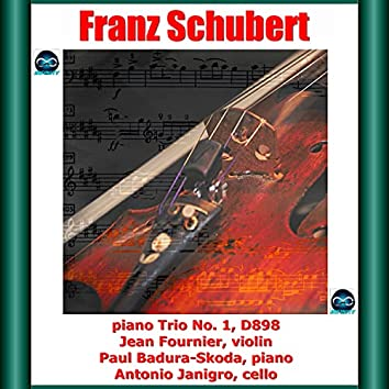 Schubert: Piano Trio No. 1, D898