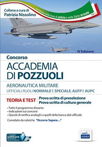 Concorso Accademia Aeronautica di Pozzuoli. Teoria e test per la prova scritta di preselezione. Con software di simulazione