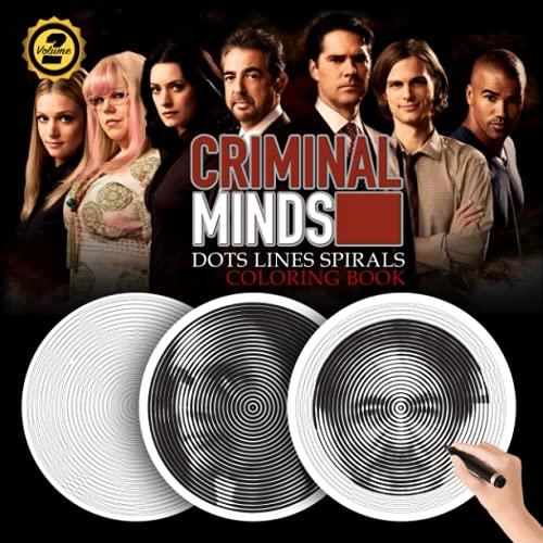 Criminal Minds Dots Lines Spiral Coloring Book   VOLUME 2: TV Series Spiroglyphics Adult Coloring...