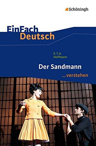 EinFach Deutsch ...verstehen. Interpretationshilfen: EinFach Deutsch ...verstehen: E.T.A. Hoffmann: Der Sandmann: Interpretationshilfen / E.T.A. Hoffmann: Der Sandmann