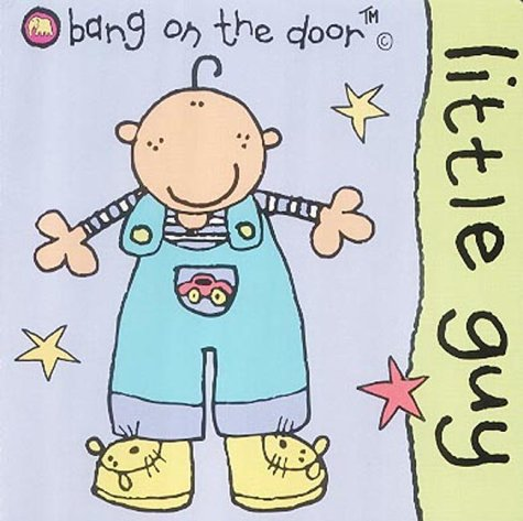 Little Guy: Baby Board Book (Bang on the Door Board Books)