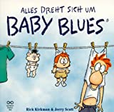 Baby Blues 1, Alles dreht sich um Baby Blues - Rick Kirkman / Jerry Scott
