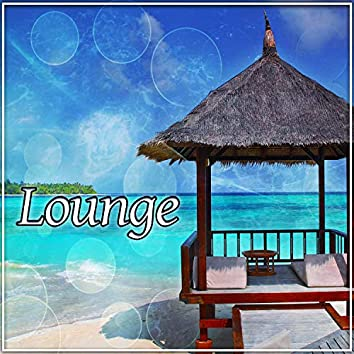 Lounge – Calm Ocean, Chill Out Music, Deep Lounge, Beach Party, Chilling