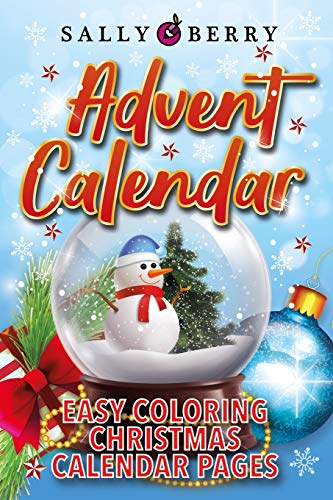 Advent Calendar Coloring Book: 25 Numbered Christmas Pages. Easy and Simple Coloring Journal to Have a Stress Free Count Down to Christmas