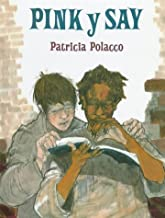 Pink y Say by Patricia Polacco (1997-01-01)