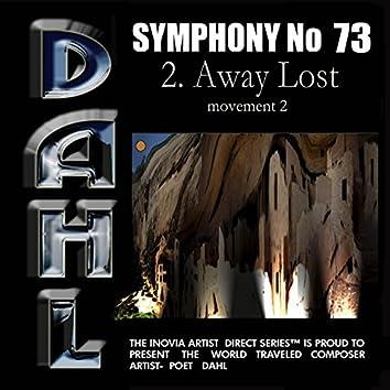 SYMPHONY No 73: 2. Away Lost