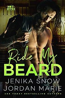 Ride My Beard (Hot-Bites) by [Jenika Snow, Jordan Marie]