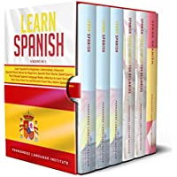 Learn Spanish: 6 books in 1: The Ultimate Spanish Language Books collection to Learn Starting from Zero, Have Fun and Become Fluent like a Native Speaker Kindle Edition by Fernandez Language Institute for Free