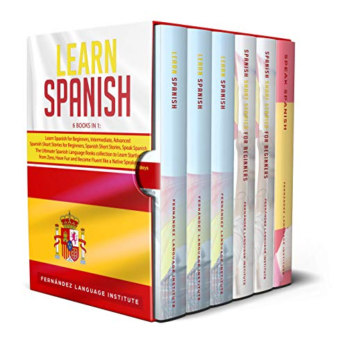 Learn Spanish: 6 books in 1: The Ultimate Spanish Language Books collection to Learn Starting from Zero, Have Fun and Become Fluent like a Native Speaker