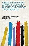 Obras de Antonio Aparisi y Guijarro: Discursos políticos y académicos