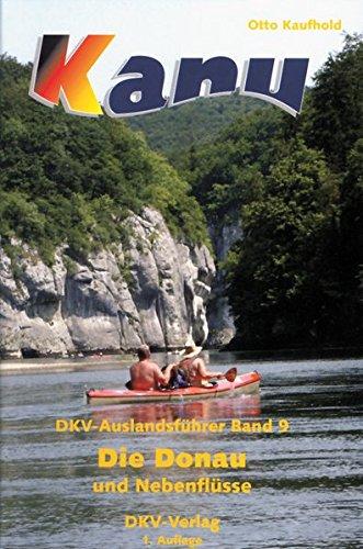 DKV-Auslandsführer Die Donau und Nebenflüsse: Kanuführer