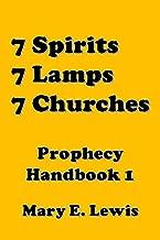 7 Spirits, 7 Lamps, 7 Churches: Prophecy Handbook 1