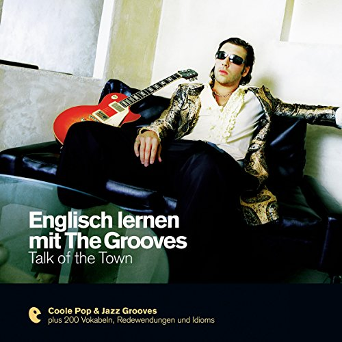 Englisch lernen mit The Grooves - Talk of the Town (Premium Edutainment) audiobook cover art