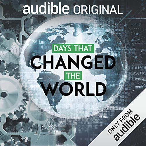 Days that Changed the World                   By:                                                                                                                                 Carrie Gibson                           Length: 4 hrs and 50 mins     126 ratings     Overall 4.6