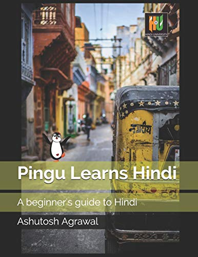 Compare Textbook Prices for Pingu Learns Hindi: A beginner's guide to Hindi  ISBN 9798681165170 by Agrawal, Ashutosh,Golfam, Elham,Rodica Moanţă, Cecilia